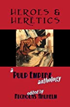 Heroes & Heretics (Pulp Empire Book 7)