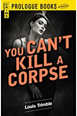 You Can't Kill a Corpse (Prologue Crime) Kindle Edition