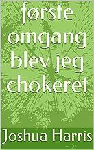 første omgang blev jeg chokeret (Danish Edition)