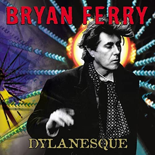 Dylanesque By Bryan Ferry On Amazon Music Amazon Com