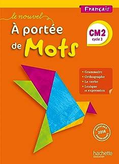 Français CM2 Cycle 3 Le nouvel A portée de mots : Manuel de l'élève