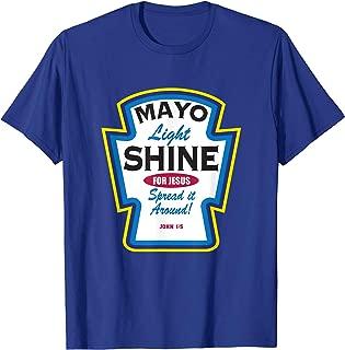 Mayo Light Shine Funny Christian Parody T-Shirt