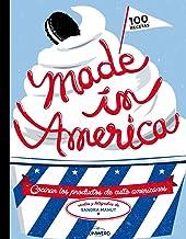 Made in America: Cocinar los productos de culto americanos (