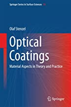 Optical Coatings: Material Aspects in Theory and Practice (Springer Series in Surface Sciences Book 54)