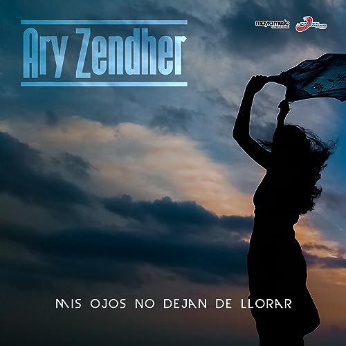 Mis Ojos No Dejan De Llorar By Ary Zendher On Amazon Music Amazoncom