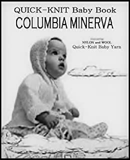 COLUMBIA MINERVA QUICK-KNIT BABY BOOK 12 Vintage Knitting Patterns. Includes: Layette Set (wrapping blanket, jacket, bonnet & bootees); Sweaters (cardigan, slip-on, wrap); and 2 Sacque patterns