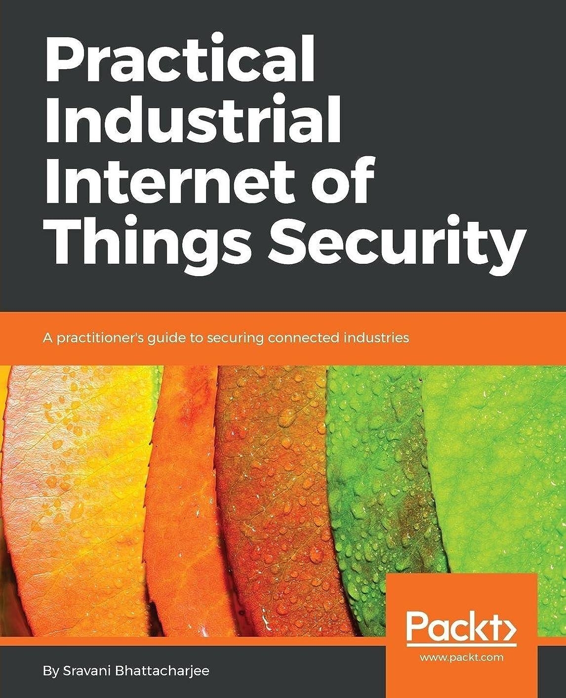 擬人ゴシップ存在Practical Industrial Internet of Things Security