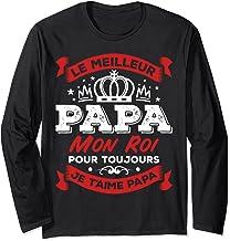 Le Meilleur Papa Mon Roi Pour Toujours Je T'aime Papa Manche Longue