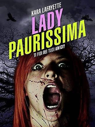 Lady Paurissima: Ti fidi dei tuoi amici?