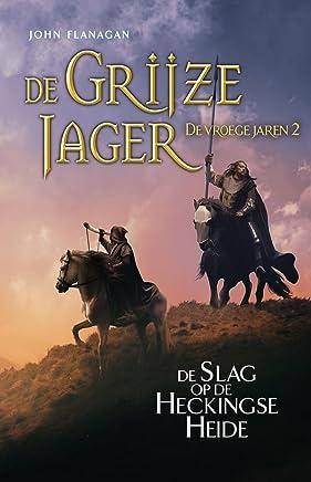 De Slag op de Heckingse Heide (De Grijze Jager - De vroege jaren Book 2)