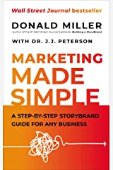 Marketing Made Simple: A Step-by-Step StoryBrand Guide for Any Business Kindle Edition