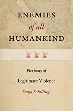Enemies of All Humankind: Fictions of Legitimate Violence (Re-Mapping the Transnational: A Dartmouth Series in American Studies)