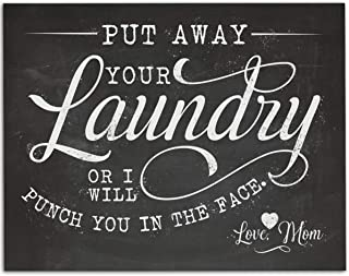 Put Away Your Laundry Or - 11x14 Unframed Art Print - Great Laundry Room/House Decor Under $15