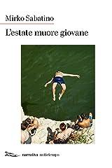 L'estate muore giovane (Narrativa) Formato Kindle