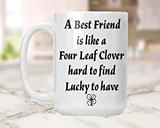 Best Friends Mug Four Leaf Clover and Best Friends So Lucky to Have Them Coffee