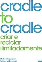 Cradle to Cradle (Portuguese Edition)