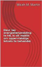 Deur lae energiebehandeling te hê, is dit maklik om oppervlakkige letsels te behandel. (Afrikaans Edition)