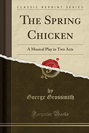 The Spring Chicken: A Musical Play in Two Acts (Classic Reprint)