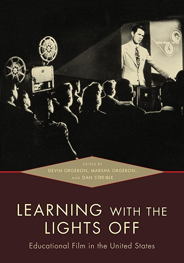広く早く多数のLearning With the Lights Off: Educational Film in the United States