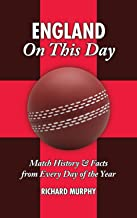 England On This Day: Cricket: Match History & Facts from Every Day of the Year