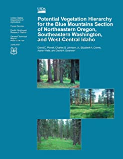 Potential Vegetation Hierarchy for the Blue Mountains Section of Northeastern Oregon, Southeastern Washington, and West- C...