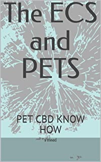 The ECS and PETS: PET CBD KNOW HOW (English Edition)