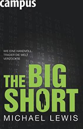 The Big Short - Wie eine Handvoll Trader die Welt verzockte : B�cher