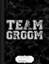 Team Groom Groomsmen Party Composition Notebook: College Ruled 9¾ x 7½ 100 Sheets 200 Pages For Writing