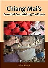 Chiang Mai's Beautiful Craft Making Traditions
