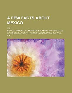 A Few Facts about Mexico; 1901