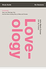 Loveology Study Guide: God. Love. Marriage. Sex. And the Never-Ending Story of Male and Female. Kindle Edition