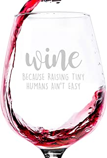 Raising Tiny Humans Funny Wine Glass - Best Gifts For Mom, Dad, Women, Men - Unique Father's Day Gag Gift Idea For Husband From Wife - Fun Novelty Birthday Present For a New Mom or Dad, Daughter, Son