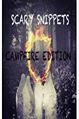 Scary Snippets: Campfire Edition Kindle Edition