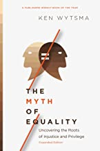 Download The Myth of Equality: Uncovering the Roots of Injustice and Privilege PDF
