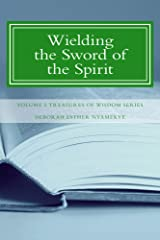 Wielding the Sword of the Spirit (Treasures of Wisdom Series Book 2) Kindle Edition