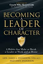 Becoming a Leader of Character: 6 Habits That Make or Break a Leader at Work and at Home