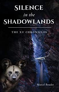 Silence in the Shadowlands: The Xu Chronicles