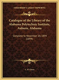 Catalogue of the Library of the Alabama Polytechnic Institute, Auburn, Alabama: Complete to November 20, 1894 (1894)