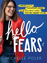 Hello, Fears: Crush Your Comfort Zone and Become Who You're Meant to Be PDF