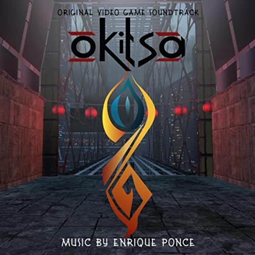Okitsa (Original Video Game Soundtrack) by Enrique Ponce on