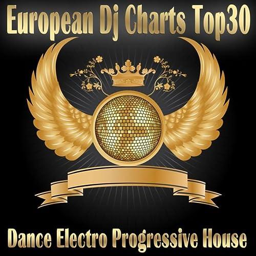 European DJ Charts Top 30 - Dance Electro Progressive House