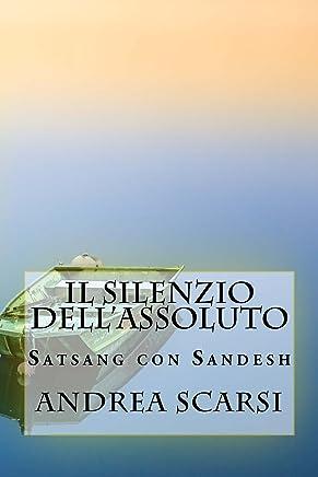Il Silenzio DellAssoluto: Satsang Con Sandesh