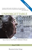 Unforgettable Journey: Tips to Survive Your Parent's Alzheimer's Disease Second Edition