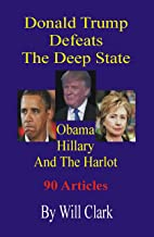 Donald Trump Defeats The Deep State: Obama, Hillary and the Harlot