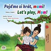 Let's play, Mom! (Czech English Bilingual Children's Book)
