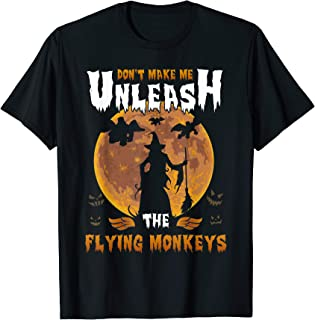 Don't Make Me Get Flying Monkeys Tees Wizard Of Oz Witch T-Shirt
