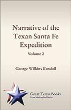 Narrative of the Texan Santa Fe Expedition, vol. 2