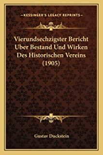 Vierundsechzigster Bericht Uber Bestand Und Wirken Des Historischen Vereins (1905)