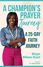 A Champion's Prayer Journey: A 25-Day Faith Journey