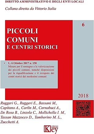 I piccoli comuni : E centri storici  (DIRITTO AMMINISTRATIVO E DEGLI ENTI LOCALI Vol. 6)